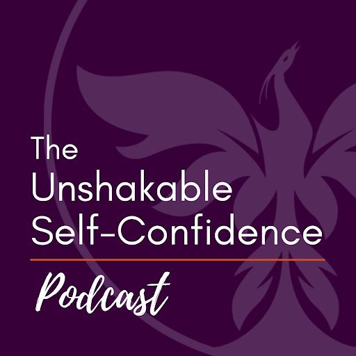 Unshakable Self Confidence Podcast